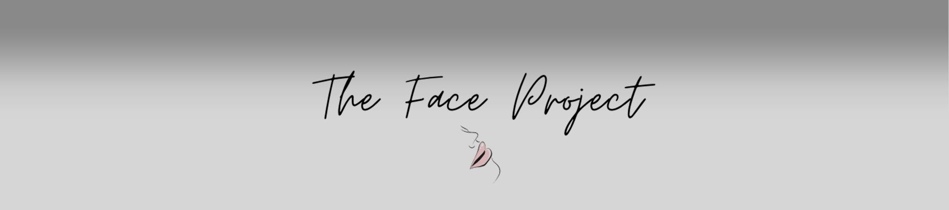 The Face Project Banner